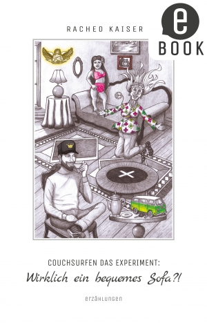 eBook - Couchsurfen das Experiment: Wirklich ein bequemes Sofa?!